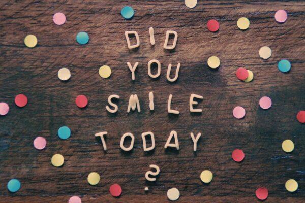 ボードにDID YOU SMILE TODAY